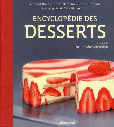 livre cuisine michalak l encyclopédie des desserts cerfdellier le