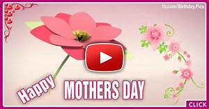 Happy Mother's Day : Happy Birthday Videos and Pictures ...