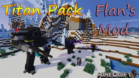 Flan's Titan Pack Mod 1.12.2/1.7.10 (mech Suits