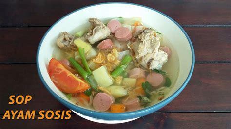 Isiannya pun bisa disesuaikan dengan kesukaan, baik itu berisi sayuran atau berbagai jenis daging. Cara Membuat Sayur Sop Ayam Sosis - Chicken Soup Sausage ...