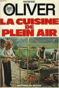 livre cuisine oliver livre la cuisine de plein air raymond oliver de vecchi