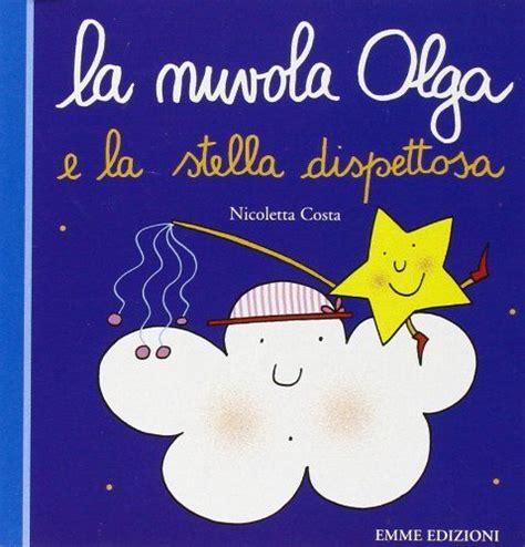 la olga la nuvola olga e la stella dispettosa di nicoletta costa http www it dp 8860795796 ref