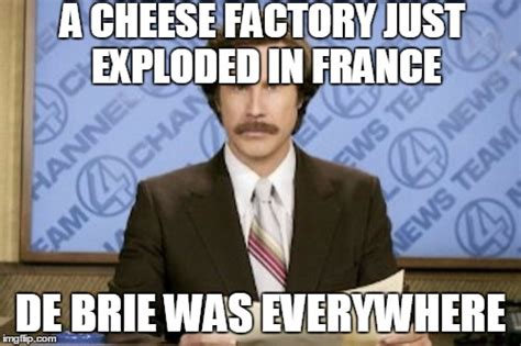 Factory Memes - thankfully the cleanup went gouda for the workers imgflip
