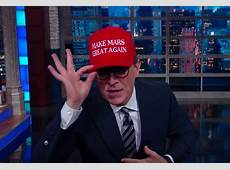 Make Mars Great Again Stephen Colbert wants to pass the