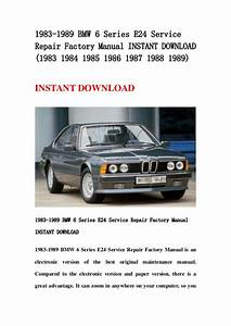 Bmw 6 Series E24 1983 1989 Service Repair Workshop Manual