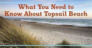 What You Need to Know About Topsail Beach