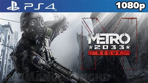 Metro 2033 Redux Ps4 First 60 Minutes Gameplay 1080p