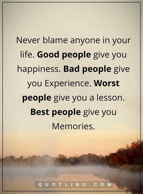 life quotes  blame    life good people