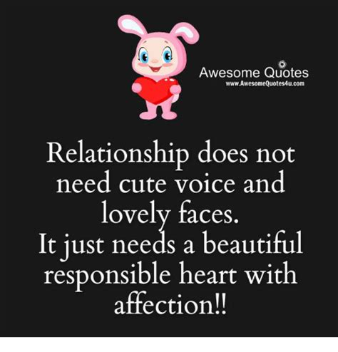 Awesome Meme Quotes - awesome quotes wwwawesomequotes4ucom relationship does not need cute voice and lovely faces lt