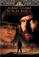 1995 Wild Bill with Jeff Bridges and Ellen Barkin as ...