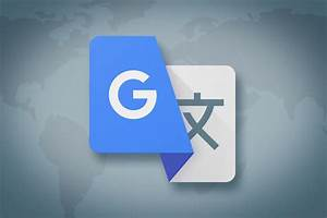4 Google Translate Features You U0026 39 Ll Use Every Day