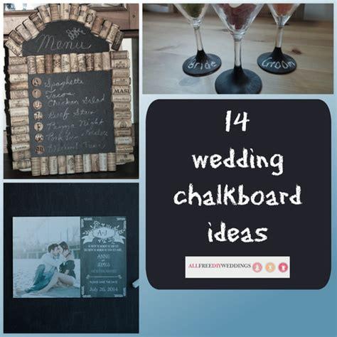 chalkboard ideas 14 wedding chalkboard ideas allfreediyweddings com