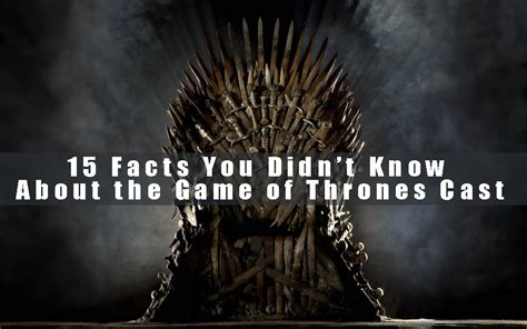 15 facts you didn 39 t know about the game of thrones cast