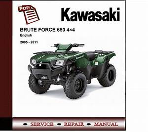 2005 - 2011 Kawasaki Brute Force 650 Service Repair Manual