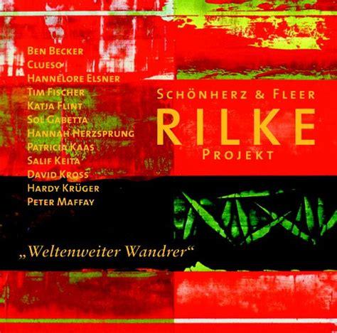 rilke projekt weltenweiter wandrer  audio cd von rainer