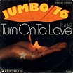 Jumbo '76* - Turn On To Love Part 1+2 | Releases | Discogs