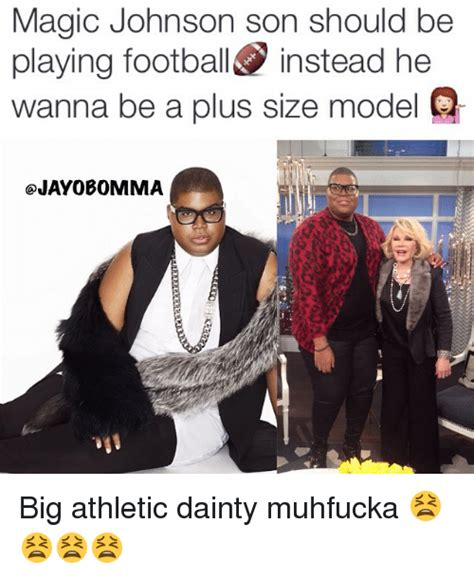 Magic Johnson Meme - magic johnson son should be playing football instead he wanna be a plus size model q ojayobomma
