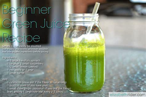 juice recipe juicing beginner recipes start juicer elizabethrider juices benefits easy drink smoothies