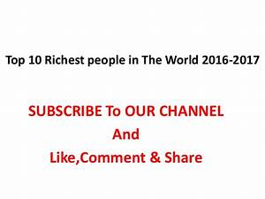 Top 10 Richest people in The World 2016-2017