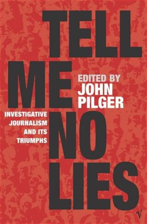 Journalism Books by Tell Me No Lies Investigative Journalism And Its Triumphs