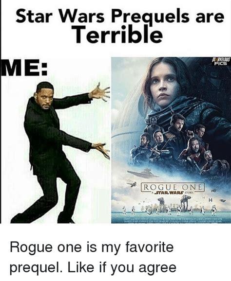 Star Wars Prequel Memes - 25 best memes about rogue one a star wars story rogue one a star wars story memes