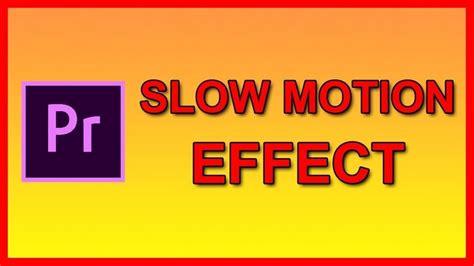 slow motion effect  premiere pro cc