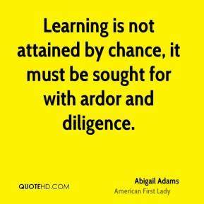 Diligence Quote... Ardor Quotes
