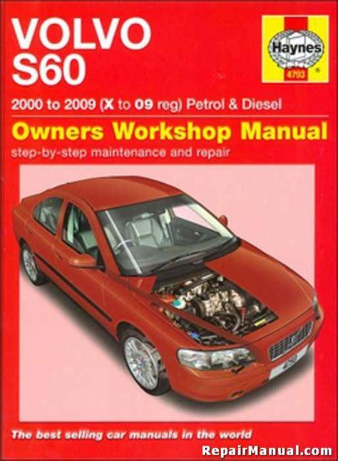 what is the best auto repair manual 2009 nissan sentra security system volvo s60 auto gasoline diesel 2000 2009 haynes repair manual