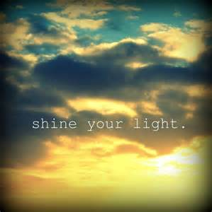 Shine Your Light Quotes