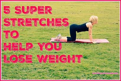Weight Stretches Super Lose Help Loss Stretching