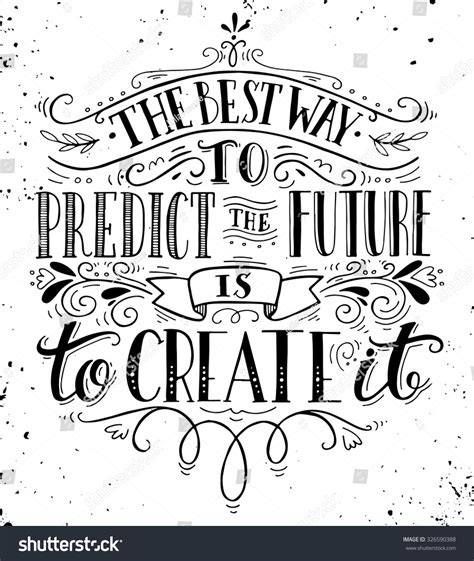Best Way Predict Future Create It Stock Vector 326590388