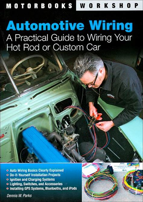 Automotive Wiring How Wire Hot Rods Custom Cars
