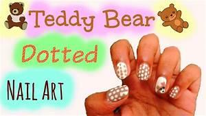Nail Art Tutorial for short nails - Teddy Bear Dotted Nail ...