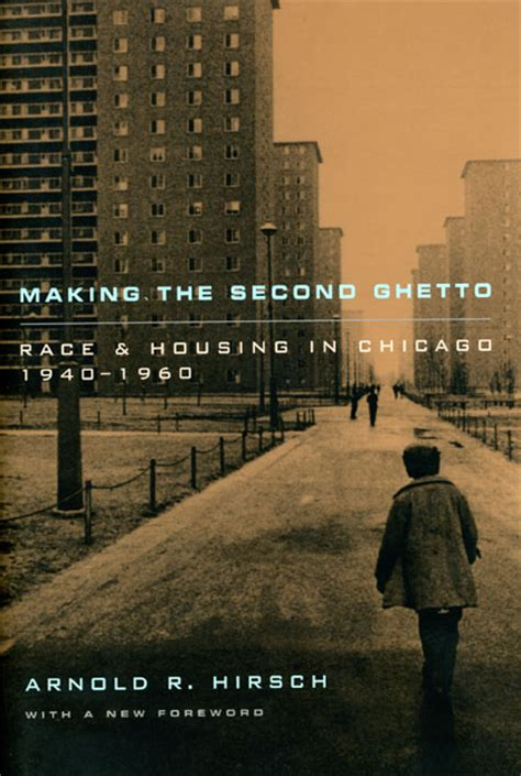 ghetto chicago 1940 housing 1960 second making race arnold books hirsch reading 1940s press population alibris chicagos