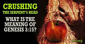 Crushing the Serpent's Head: The Meaning of Genesis 3:15 ...