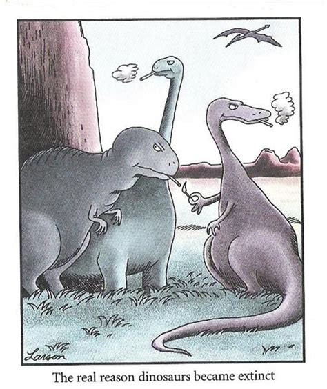 Top Three Reasons Why Dino The Reason Dinosaurs Became Extinct The Far Side