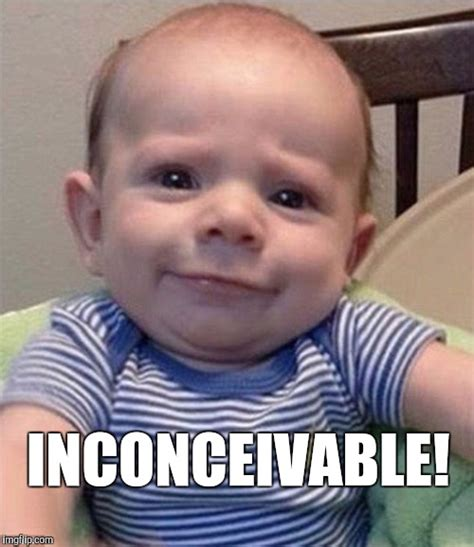 Inconceivable Meme - the resemblance is inconceivable imgflip
