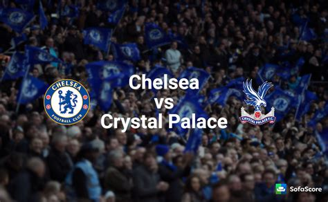 chelsea  crystal palace match preview team news