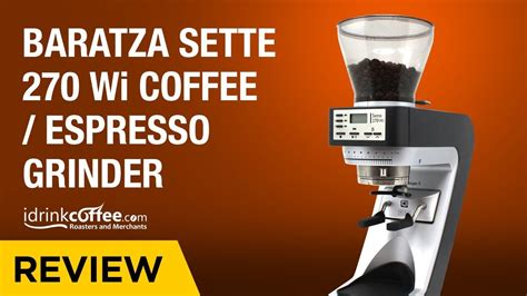 This is where the 270 comes from in the name, baratza sette 270. iDrinkCoffee.com Review - Baratza Sette 270 Wi Coffee/Espresso Grinder - YouTube
