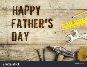 Desk Carpenter Happy Fathers Day Sign Stock Photo ...