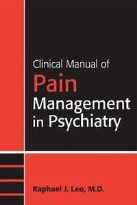 Clinical Manual Of Pain Management In Psychiatry By
