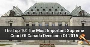 The Top 10: The Most Important Supreme Court Of Canada ...