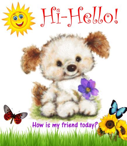 How Is My Friend Today? Free Hi-hello eCards, Greeting ...