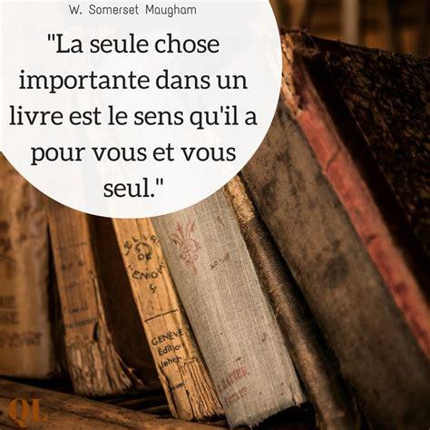 quot la seule chose importante dans un livre est le sens qu il a pour vous et vous seul quot w