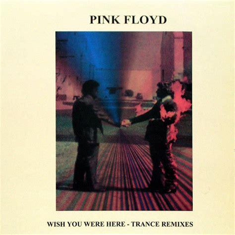 Pink Floyd  Wish You Were Here  Trance Remixes (vinyl