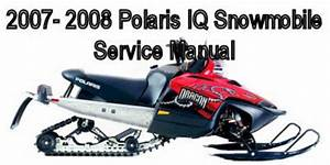 2007- 2008 Polaris Iq Snowmobile Service Manual Book Ebook P