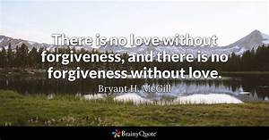 There is no lov... Forgiving Relationship Quotes