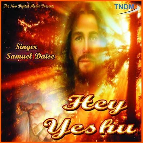 Hey Yeshu Songs Download: Hey Yeshu MP3 Songs Online Free ...