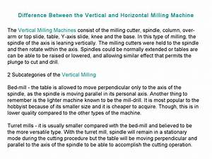 Difference Between Vertical and Horizontal Milling Machine ...