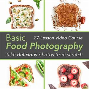 Introducing: The Basic Food Photography Course | One Ingredient Chef